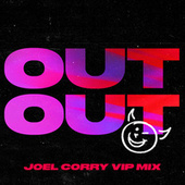 OUT OUT (feat. Charli XCX & Saweetie) (Joel Corry VIP Mix) by Joel Corry