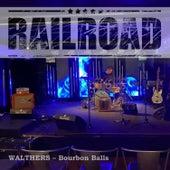 Walthers - Bourbon Balls (Live) de Railroad