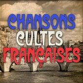 Chansons Cultes Françaises by Various Artists