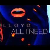 All I Need by Lloyd