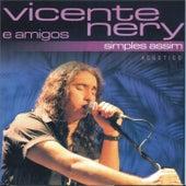 Simples Assim - Acústico de Vicente Nery