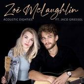 Acoustic Eighties by Zoë McLaughlin