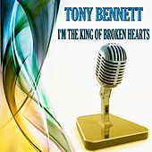 I'M The King Of Broken Hearts de Tony Bennett