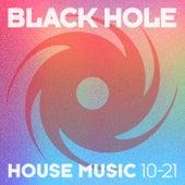 Black Hole House Music 10-21 von Various Artists
