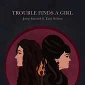 Trouble Finds a Girl by Jenny Mitchell