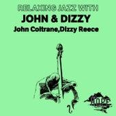 Relaxing Jazz with John & Dizzy von John Coltrane