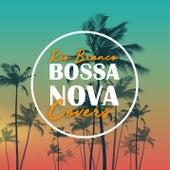 Bossa Nova Covers (Vol. 2) von Rio Branco