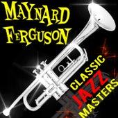 Classic Jazz Masters de Maynard Ferguson