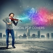 Classical Pop Covers: 14 Instrumental Arrangements of Classic Pop Songs by Various Artists