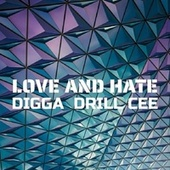 Love And Hate by Digga Drill Cee
