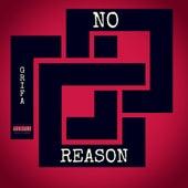 No Reason by La Grifa