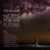 Notes for the Future - Commentary von Yo-Yo Ma