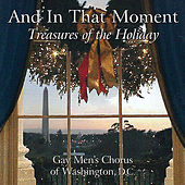 And in That Moment: Treasures of the Holiday de Dc Gay Men's Chorus of Washington