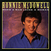 When A Man Loves A Woman von Ronnie McDowell