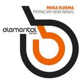 Trying My New Wings - Remixes by Miika Kuisma