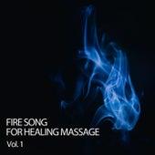 Fire Song For Healing Massage Vol. 1 by Massage Music