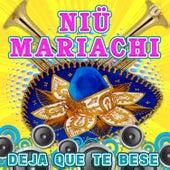 Deja Que Te Bese van Niü Mariachi