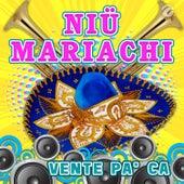 Vente Pa' Ca by Niü Mariachi