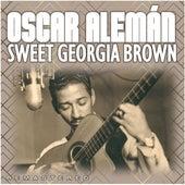 Sweet Georgia Brown (Remastered) by Oscar Alemán