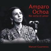 No Sería el Amor de Amparo Ochoa