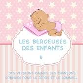 Les berceuses des enfants - Des versions calmes des chansons connues pour le repos et le sommeil, Vol. 6 by Sleeping Bunnies
