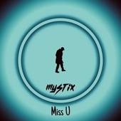 MISS U by The Mystix