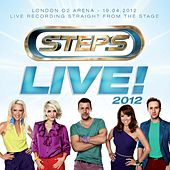 Live! 2012 - O2 Arena, London by Steps