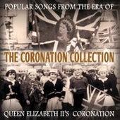 The Coronation Collection - Popular Songs from the Era of Queen Elizabeth Ii's Coronation de Various Artists