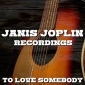 To Love Somebody Janis Joplin Recordings by Janis Joplin