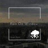 Rain on Window by Nightrain