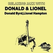 Relaxing Jazz with Donald & Lionel by Donald Byrd