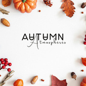 Autumn Atmospheres (Calm Your Mind with Binaural Hz Frequencies and Cozy Autumn Sounds) by Relaxation Meditation Songs Divine