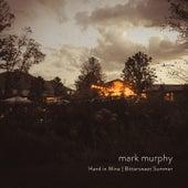 Hand in Mine   Bittersweet Summer von Mark Murphy