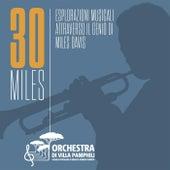 30 Miles: Esplorazioni musicali attraverso il genio di Miles Davis by Orchestra di Villa Pamphilj