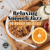 Relaxing Smooth Jazz for Monday Breakfast (Cappuccino Delight, Restaurant Relaxation) by Restaurant Background Music Academy