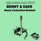 Relaxing Jazz with Benny & Dave by Benny Carter