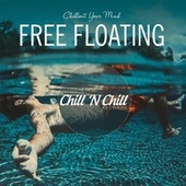 Free Floating: Chillout Your Mind by Chill N Chill