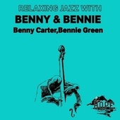 Relaxing Jazz with Benny & Bennie by Benny Carter