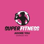 Adore You (Workout Mix) von Super Fitness