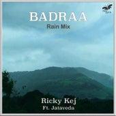 Badraa (Rain Mix) by Ricky Kej