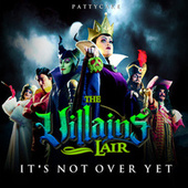 It's Not over yet (The Villains Lair) by Patty Cake