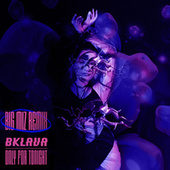 Only for Tonight (Big Miz Remix) by Bklava