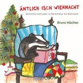 Äntlich isch Wiehnacht von Bruno Hächler