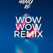 Wow Wow (Remix) de Manu RG
