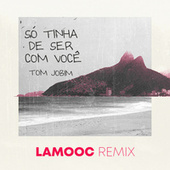 Só Tinha de Ser Com Você (feat. Antônio Carlos Jobim) (Remix) by LaMooc
