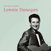 Lonnie Donegan - Vintage Sounds by Lonnie Donegan