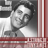 A String Of Tony's Hits by Tony Bennett