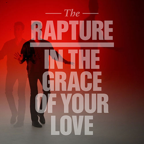 In the Grace of Your Love (Remixes) by The Rapture
