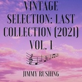 Vintage Selection: Last Collection (2021), Vol. 1 (2021 Remastered) by Jimmy Rushing