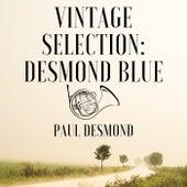 Vintage Selection: Desmond Blue (2021 Remastered) von Paul Desmond
